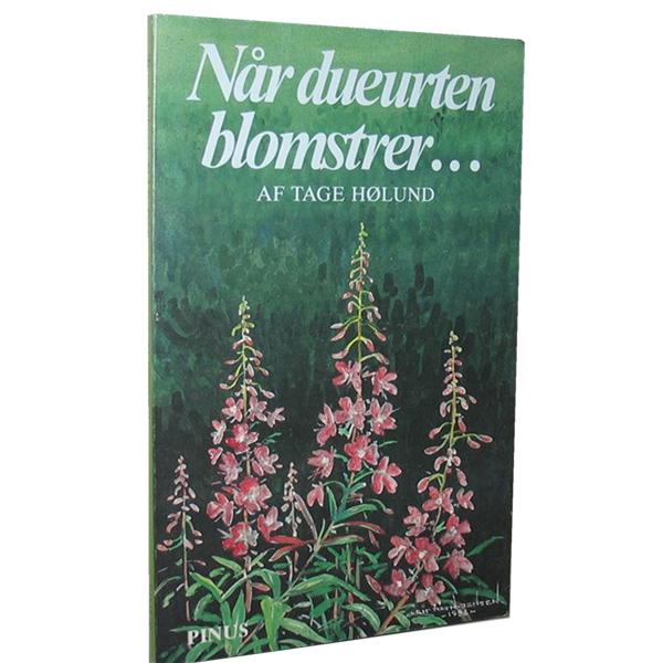 Når Dueurten Blomstrer bog af Tage Hølund thumbnail